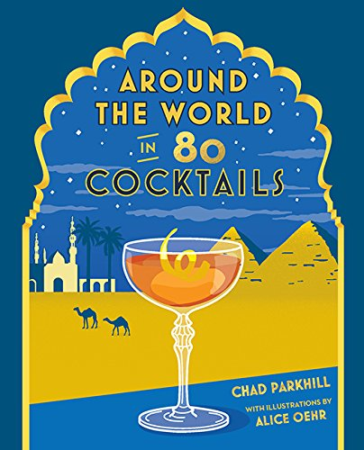 Around the World in 80 Cocktails (Cocktail Gifts)