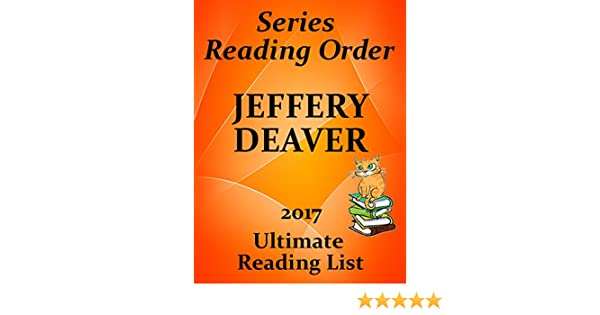 JEFFERY DEAVER COMPLETE SERIES READING LIST WITH SUMMARIES AND CHECKLIST: Rune Trilogy, Lincoln Rhyme, Kathryn Dance, Harold Middleton, Standalone Novels ..<br> <br>   <a href=