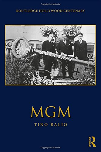 MGM (The Routledge Hollywood Centenary Series)-cover