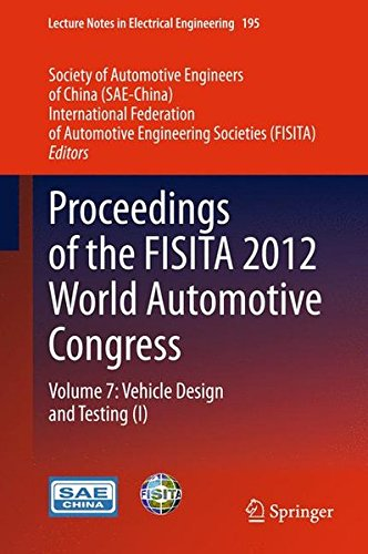 Proceedings of the FISITA 2012 World Automotive Congress: Volume 7: Vehicle Design and Testing (I) (Lecture Notes in Ele