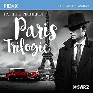 Paris Trilogie Hörspiel