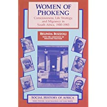 Women of Phokeng: Consciousness, Life Strategy, and Migrancy in South Africa, 1900-1983