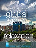 Global Views relaxation