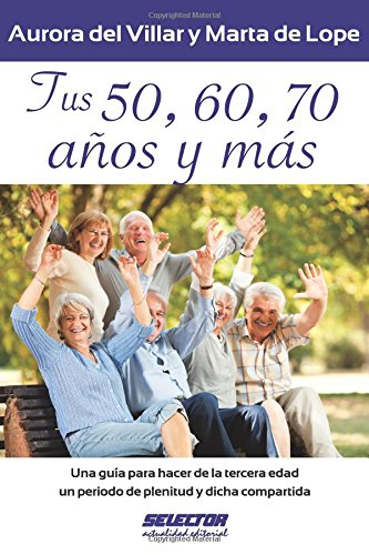 Download Tus 50, 60, 70 (Spanish Edition) pdf epub