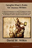 Genghis Khan's Rules for (Warriors) Writers, David Wilkin and Genghis Khan, 1482541432