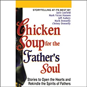 Chicken Soup for the Father's Soul Audiobook