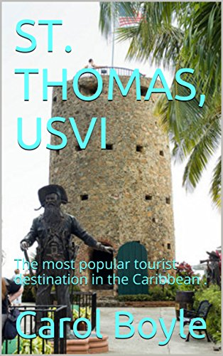 ST. THOMAS, USVI: The most popular tourist destination in the Caribbean . (Carol's Worldwide Cruise Port - Worldwide Shopping