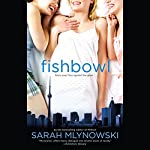 Fishbowl   Sarah Mlynowski