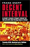 img - for Decent Interval: An Insider's Account of Saigon's Indecent End Told by the Cia's Chief Strategy Analyst in Vietnam 25 Anv Sub Edition by Frank Snepp [2002] book / textbook / text book