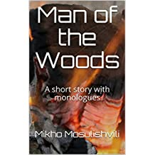 Man of the Woods: A short story with monologues