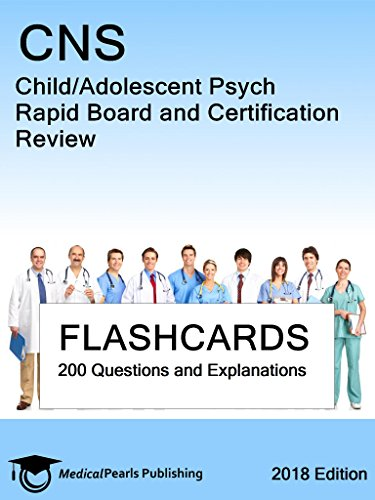 CNS Child/Adolescent Psych: Rapid Board and Certification Review ...