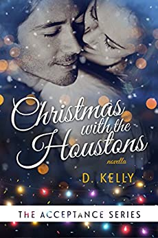 Christmas with the Houstons: The Acceptance Series by [Kelly, D.]