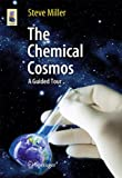 Book cover image for The Chemical Cosmos: A Guided Tour (Astronomers' Universe)