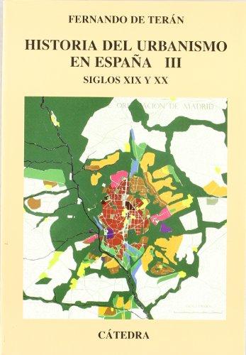 Descargar Libro Historia Del Urbanismo En España: Vol. Iii. Siglos Xix Y Xx: 3 De Fernando Fernando De Terán
