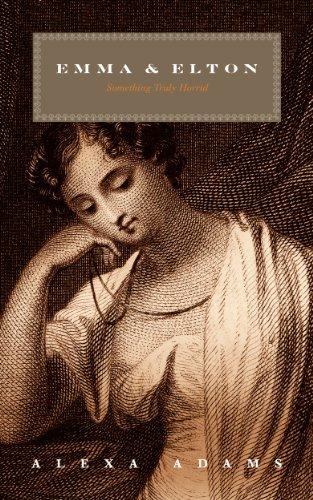 (Emma & Elton: Something Truly Horrid (Twisted Austen Book)