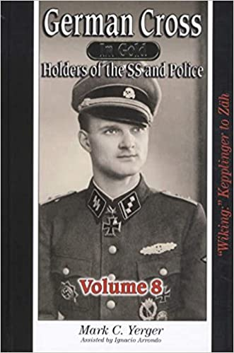 German Cross In Gold Holders Of The Ss And Police Volume 8 Wiking