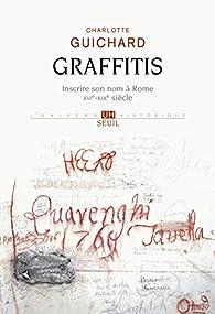 Graffitis : Inscrire son nom à Rome (XVIe-XIXe siècle) par Charlotte Guichard