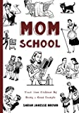 Mom School: Teach Your Children by Being a Good Example (Coloring Books & Workbooks for Mom)