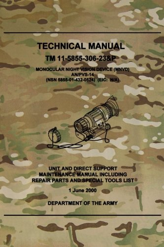 TM 11-5855-306-23&P Monocular Night Vision Device (MNVD) AN/PVS-14: Unit and Direct Support Maintenance Manual Including Repair Parts and Special Tools List Unit Repair Part