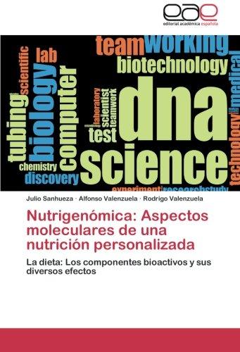 Read Online Nutrigenómica: Aspectos moleculares de una nutrición personalizada: La dieta: Los componentes bioactivos y sus diversos efectos (Spanish Edition) pdf