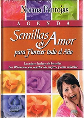 Agenda: Semillas de Amor para Florecer Todo el Ano: Las ...