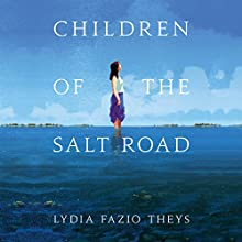 Children of the Salt Road Audiobook by Lydia Fazio Theys Narrated by Cassandra Campbell, P. J. Ochlan