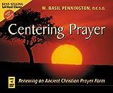 img - for Centering Prayer: Renewing an Ancient Christian Prayer Form book / textbook / text book