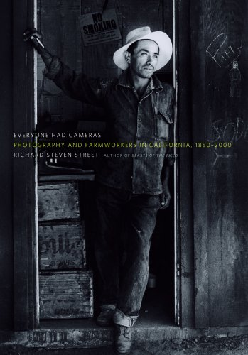 Everyone Had Cameras: Photography and Farmworkers in California, 1850–2000 from Brand: Univ Of Minnesota Press