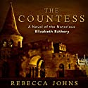 The Countess: A Novel Audiobook by Rebecca Johns Narrated by Leslie Bellair