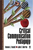 img - for By Deanna L. Fassett - Critical Communication Pedagogy: 1st (first) Edition book / textbook / text book