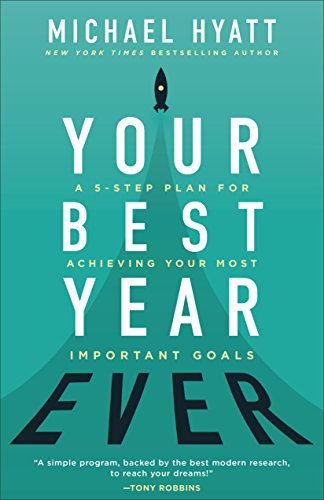 Your Best Year Ever: A 5-Step Plan for Achieving Your Most Important - Most Best