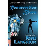 Resurrection Blues (A Place Called Resurrection Book 1)