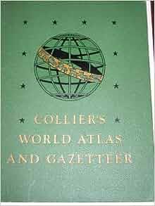 Collier's World Atlas and Gazetteer 1947: P.F. Collier