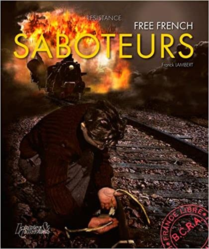 Saboteurs: French Resistance Against Hitler's Army