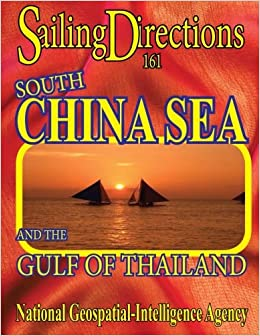 Sailing directions 161 south china sea and the gulf of thailand sailing directions 161 south china sea and the gulf of thailand nga 9781463686321 amazon books publicscrutiny Images