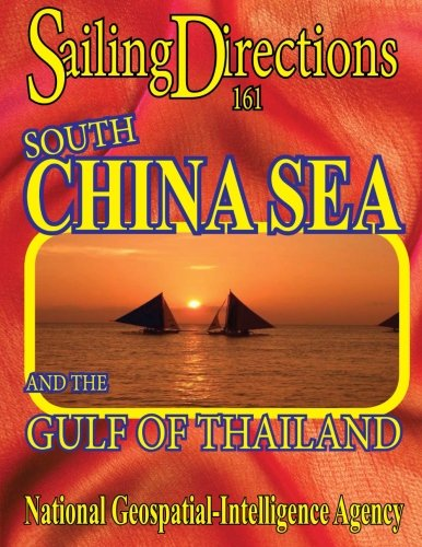 Sailing  Directions 161 South China Sea and the Gulf of Thailand