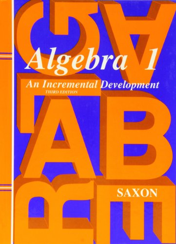 Algebra 1: An Incremental Development, 3rd Edition  (Saxon Algebra (Math Algebra 1)