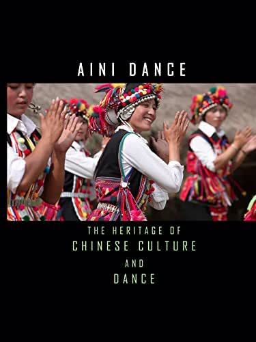 AiniDance - The Heritage of Chinese Culture and Dance