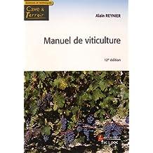 Manuel de Viticulture: Guide Technique du Viticulteur 12e Éd.