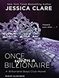 Once Upon a Billionaire (Billionaire Boys Club)