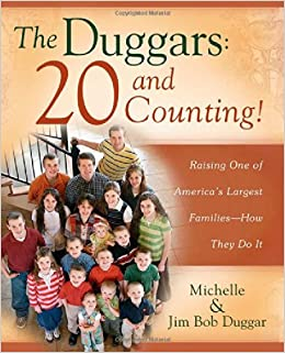 The Duggars: 20 and Counting!: Raising One of America's