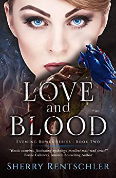 Love and Blood (Evening Bower Book 2) by [Rentschler, Sherry]