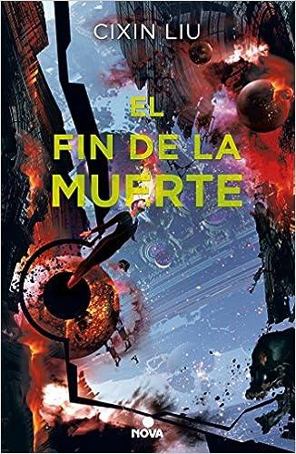 Book's Cover of El fin de la muerte (Trilogía de los Tres Cuerpos 3) (Español) Tapa blanda – 15 marzo 2018