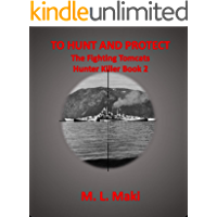 TO HUNT AND PROTECT: BOOK TWO OF THE HUNTER KILLER SERIES/THE FIGHTING TOMCATs (HUNTER KILLER SERIES OF THE FIGHTING…