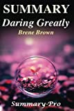 img - for Summary - Daring Greatly: By Brene Brown --- A Full Summary & More! -- How the Courage to Be Vulnerable Transforms the Way We Live, Love, Parent, and ... - Audiobook, Paperback, Cd, Hardcover) book / textbook / text book