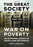 img - for The Great Society and the War on Poverty: An Economic Legacy in Essays and Documents book / textbook / text book