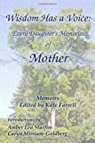 img - for Wisdom Has a Voice: Every Daughter's Memories of Mother book / textbook / text book