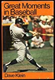 Great Moments in Baseball, Dave Klein, 0402126513