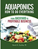 Aquaponics How to Do Everything: From Backyard to