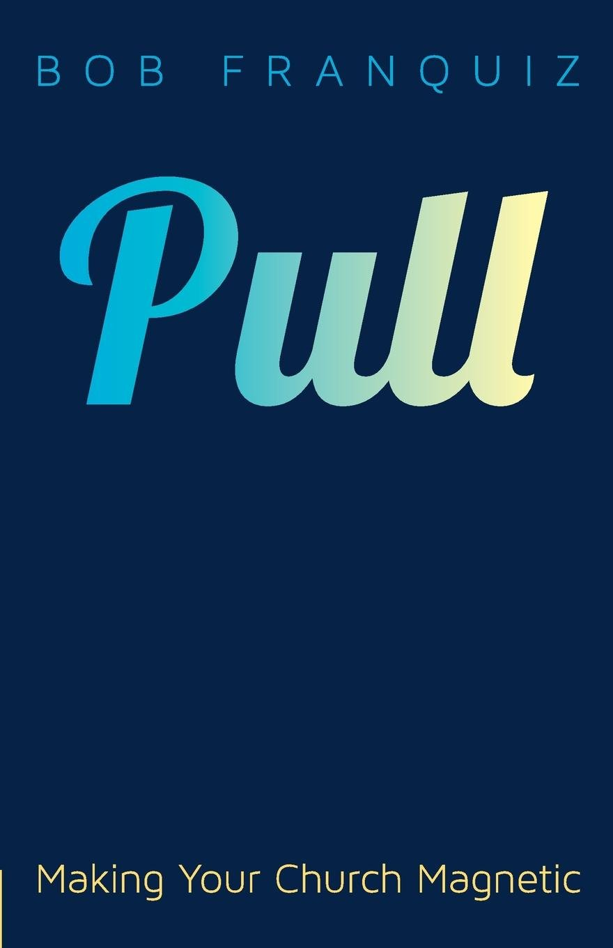 Read Online Pull: Making Your Church Magnetic pdf epub
